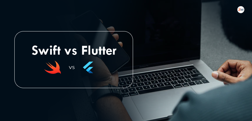 Swift Vs. Flutter: Best Choice For iOS Development