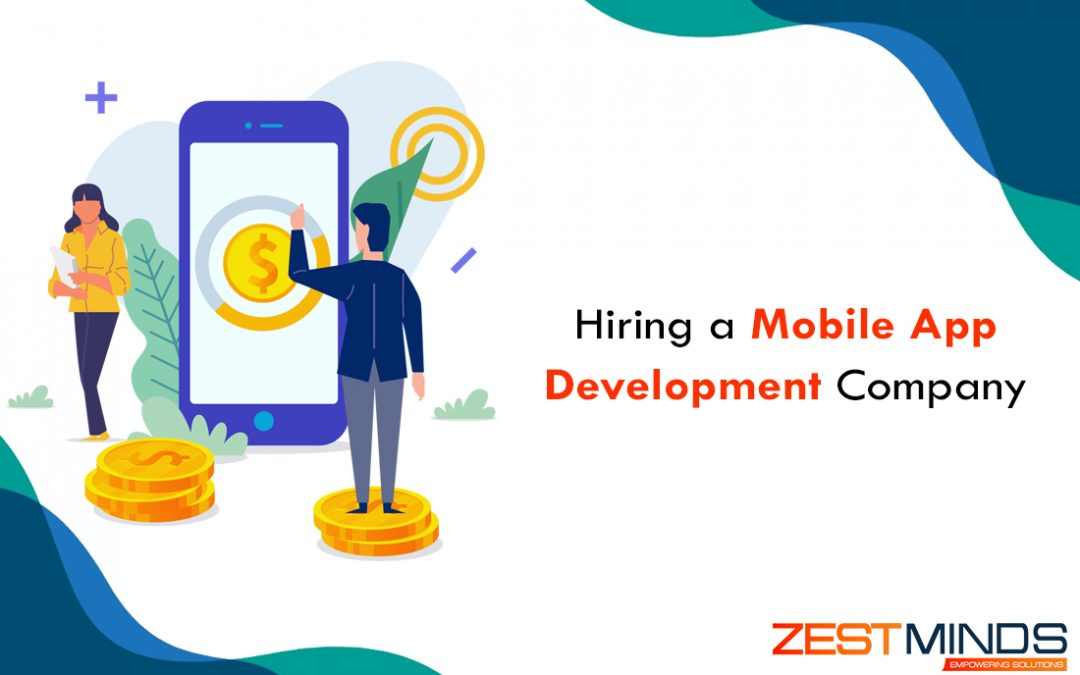 Hiring a Mobile App Development Company: How much does it really Cost?