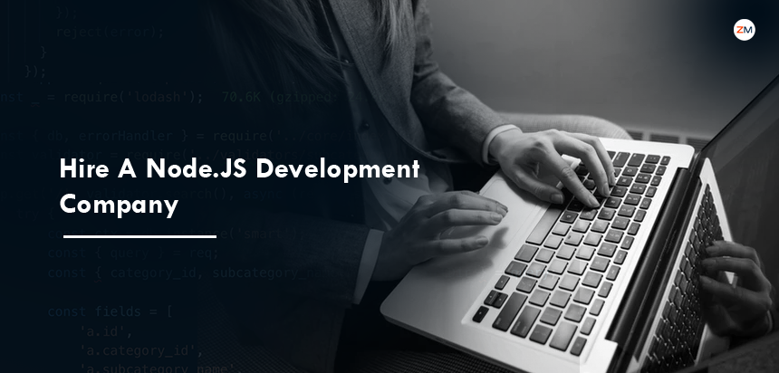 How to Hire A Node.JS Development Company