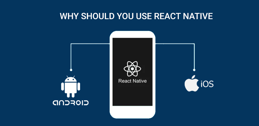 Why should you use React Native