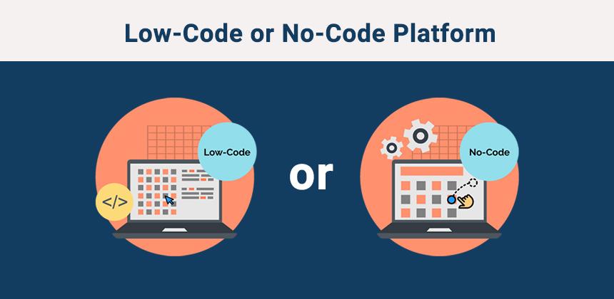 Low-Code or No-Code Platform
