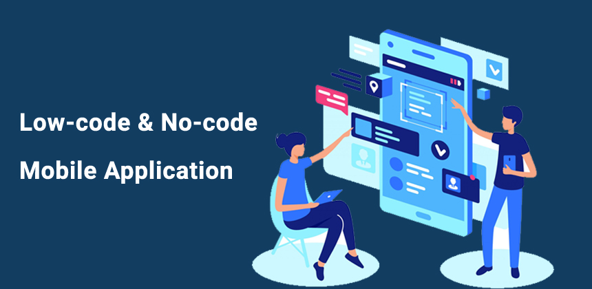 low-code and no-code application development