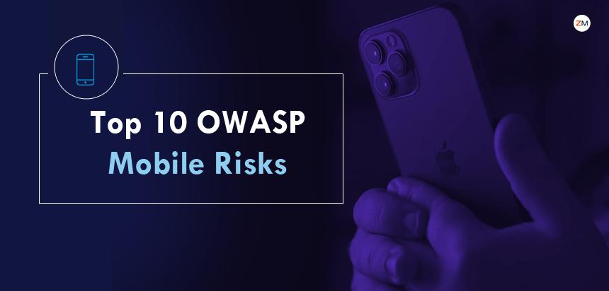 Understanding Top 10 OWASP Mobile App Development Risks