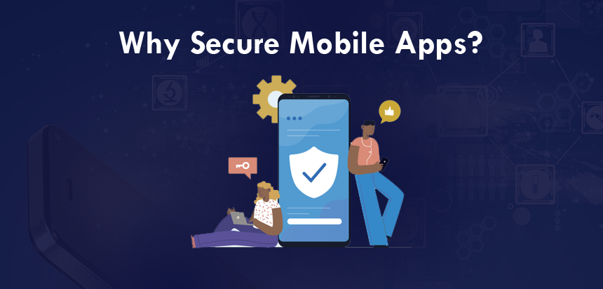 Why Secure Mobile Apps
