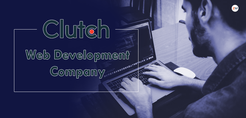 How to Find the Right Web Development Company on Clutch?