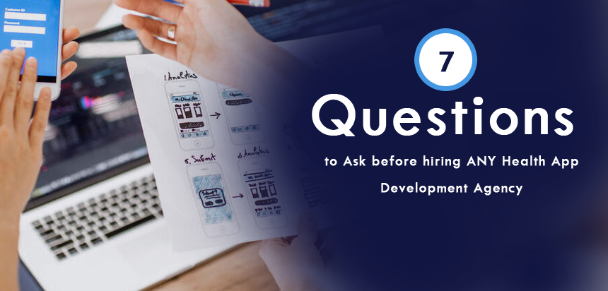 Top Questions to Ask before hiring ANY Health App Development Agency
