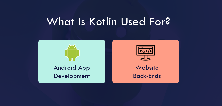 What is Kotlin Used For